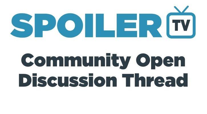 the-daily-spoilertv-community-open-discussion-thread-–-31-de-julio-de-2020